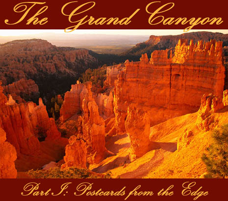 The Grand Canyon Part I: Postcards from the Edge